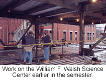 Work continues on the William F. Walsh Science Center.
